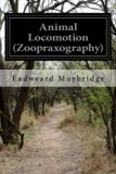 Animal Locomotion (Zoopraxography)