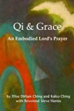 Qi and Grace: An Embodied Lord's Prayer