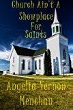 Church Ain't A Showplace For Saints