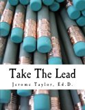 Take The Lead: Educators Taking The Lead And Closing The Achievement Gap