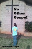 No Other Gospel: Living Life God's Way