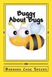 Buggy About Bugs (GeeBee Series) (Volume 1)