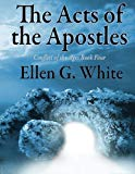 The Acts of the Apostles: Conflict of the Ages Book Four
