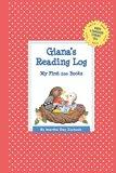Giana's Reading Log: My First 200 Books (GATST) (Grow a Thousand Stories Tall)