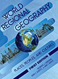 World Regional Geography: Places, Peoples, and Cultures