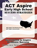 ACT Aspire Early High School Success Strategies Study Guide: ACT Aspire Test Review for the ...