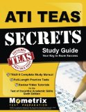 ATI TEAS Secrets Study Guide: TEAS 6 Complete Study Manual, Full-Length Practice Tests, Revi...