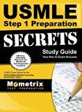 USMLE Step 1 Preparation Secrets Study Guide: USMLE Exam Review for the United States Medica...