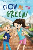 Show Me The Green!: Education Edition (Wild Tales & Garden Thrills) (Volume 1)