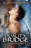 The Duality Bridge (Singularity #2) (Volume 2)