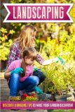 Landscaping: Discover 8 Amazing Tips To Make Your Garden Decorative (Landscaping Ideas, Land...