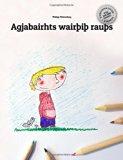 Agjabairhts wairþiþ rauþs: Children's Picture Book/Coloring Book (Gothic Edition) (German Ed...