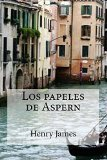 Los papeles de Aspern (Spanish Edition)