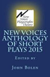 New Voices Playwrights Theatre Annual Anthology of Short Plays 2015