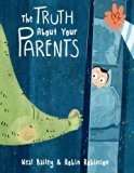 The Truth About Your Parents