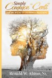 Simply Common-Cents: The Discipline of Uncommon Reasoning (Volume 1)