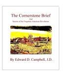 The Cornerstone Brief: And Secrets of the Forgotten American Revolution