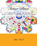 Inner Peace: 55 Adult Mandalas To Promote Inner Peace - Volume 1-Left Handed (Inner Peace Le...