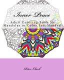 Inner Peace: Adult Coloring Book 55 Mandalas to Color Left Handed (Inner Peace Left Handed) ...