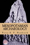 Mesopotamian Archaeology: [Illustrated Edition]