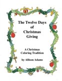 The Twelve Days of Christmas Giving: A Christmas Coloring Tradition