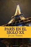 París en el siglo XX (Spanish Edition)