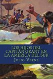 Los hijos del capitan Grant en la america del sur (Spanish Edition)