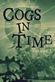Cogs in Time Volume Three