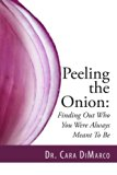 Peeling the Onion: Finding Out Who You Were Always Meant To Be
