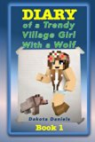 Diary of a Trendy Village Girl with a Wolf (Volume 1)