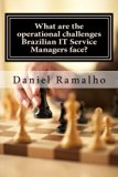 What are the operational challenges Brazilian IT Service Managers face?: The truth behind IT...