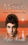 The Master's Calling (Days of Messiah) (Volume 3)