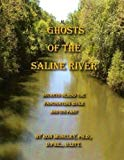 Ghost of the Saline River: Secrets Behind the Fascinating River and its Past