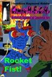 Compu-M.E.C.H, Mechanically Engineered and Computerized Hero Volume 23: Rocket Fist!