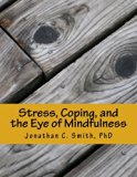Stress, Coping, and the Eye of Mindfulness