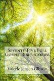 75 Full Gospel Bible Stories