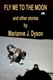 Fly Me to the Moon: and other stories