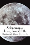 Selenomania: Love, Loss & Life