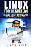 Linux for Beginners: Introduction to Linux Operating System and Essential Command Lines (Com...