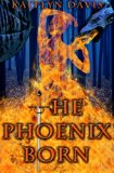 The Phoenix Born (A Dance of Dragons) (Volume 3)