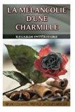 La mélancolie d'une Charmille: Premier recueil de poésie (French Edition)