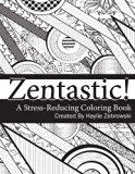 Zentastic!: A Stress-Reducing Coloring Book