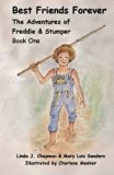 Best Friends Forever: Book One (The Adventures of Freddie & Stumper) (Volume 1)
