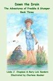 Down the Drain: Book Three (The Adventures of Freddie & Stumper) (Volume 3)