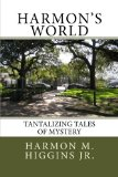 Harmon's World: Tantalizing Tales of Mystery