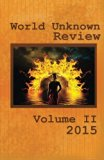 World Unknown Review Volume II: 2015 (Volume 2)