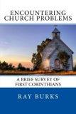 ENCOUNTERING CHURCH PROBLEMS A Brief Survey of First Corinthians