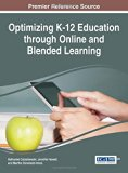 Optimizing K-12 Education through Online and Blended Learning (Advances in Early Childhood a...