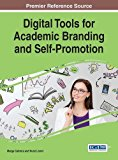 Digital Tools for Academic Branding and Self-Promotion (Advances in Educational Marketing, A...
