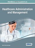 Handbook of Research on Healthcare Administration and Management (Advances in Healthcare Inf...